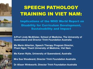 SPEECH PATHOLOGY TRAINING IN VIET NAM:   Implications of the WHO World Report on Disability for Curriculum Development,