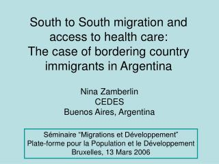 South to South migration and access to health care: The case of bordering country immigrants in Argentina