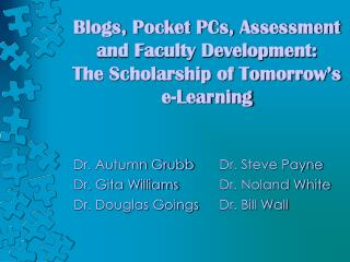 Blogs, Pocket PCs, Assessment and Faculty Development:   The Scholarship of Tomorrow s e-Learning