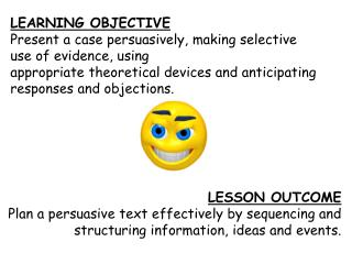 lesson outcomeplan a persuasive text effectively by sequencing andstructuring information, ideas and events.