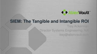 SIEM: The Tangible and Intangible ROI