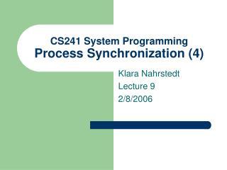 CS241 System Programming Process Synchronization 4