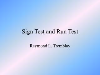 Sign Test and Run Test