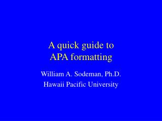 A quick guide to  APA formatting