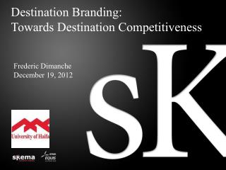 Destination Branding:  Towards Destination Competitiveness
