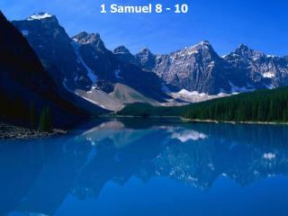 1 Samuel 8 - 10