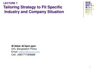 LECTURE 7 Tailoring Strategy to Fit Specific  Industry and Company Situation