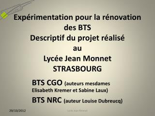 Exp rimentation pour la r novation des BTS Descriptif du projet r alis  au Lyc e Jean Monnet                           S