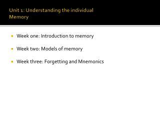 unit 1: understanding the individual memory