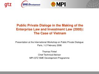 Presentation at the International Workshop on Public Private Dialogue Paris, 1-2 February 2006  Thomas Finkel Chief Tech