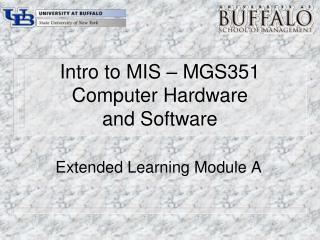 Intro to MIS   MGS351 Computer Hardware and Software