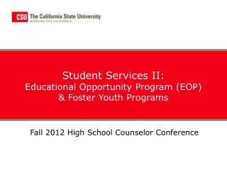 Student Services II: Educational Opportunity Program EOP  Foster Youth Programs