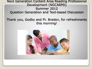 Leon County Schools Next Generation Content Area Reading Professional Development NGCARPD  Summer 2012 Question Generati