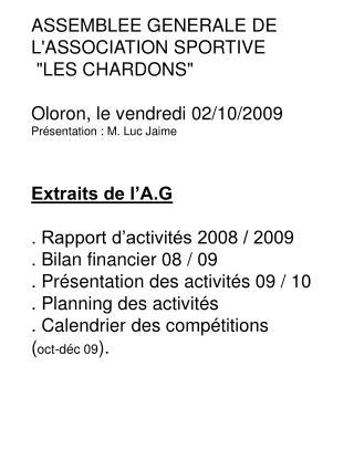 ASSEMBLEE GENERALE DE LASSOCIATION SPORTIVE  LES CHARDONS  Oloron, le vendredi 02