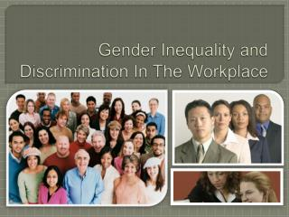 Gender Inequality and Discrimination In The Workplace