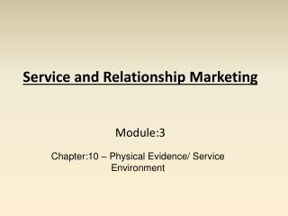 Service and Relationship Marketing   Module:3
