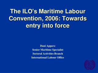 The ILOs Maritime Labour Convention, 2006: Towards entry into force