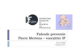 Falende preventie   Pierre Mertens   voorzitter IF