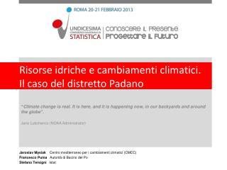 Risorse idriche e cambiamenti climatici. Il caso del distretto Padano