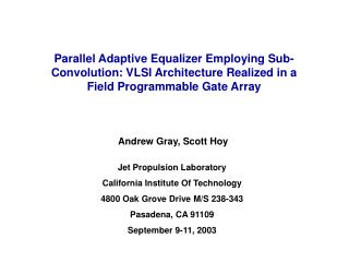 Parallel Adaptive Equalizer Employing Sub-Convolution: VLSI Architecture Realized in a Field Programmable Gate Array
