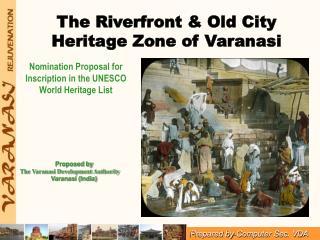 The Riverfront  Old City  Heritage Zone of Varanasi