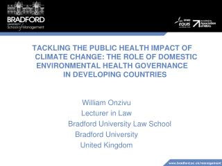 TACKLING THE PUBLIC HEALTH IMPACT OF     CLIMATE CHANGE: THE ROLE OF DOMESTIC ENVIRONMENTAL HEALTH GOVERNANCE    IN DEVE