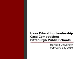 Haas Education Leadership Case Competition: Pittsburgh Public Schools