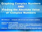 graphing complex numbersandfinding the absolute valueof complex numbers