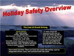 Don t drink and drive. There are many less costly alternatives, such as designated drivers, taxis, and command safe-ride