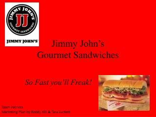 Jimmy John s  Gourmet Sandwiches