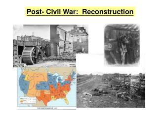 Post- Civil War:  Reconstruction