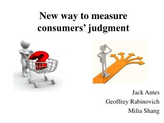 New way to measure consumers  judgment