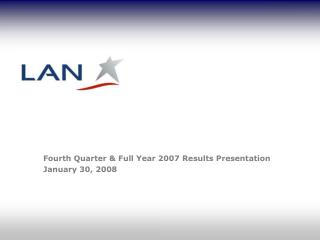 Fourth Quarter  Full Year 2007 Results Presentation January 30, 2008