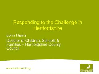 Responding to the Challenge in Hertfordshire