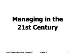 Managing in the 21st Century