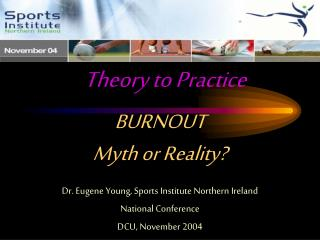 BURNOUT Myth or Reality