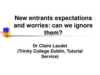 New entrants expectations and worries: can we ignore them