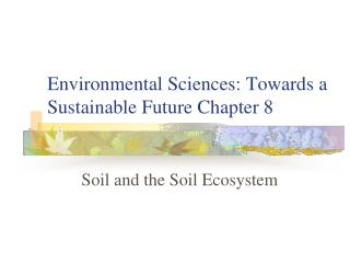 Environmental Sciences: Towards a Sustainable Future Chapter 8