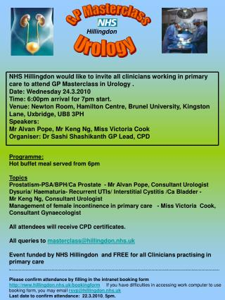 NHS Hillingdon would like to invite all clinicians working in primary care to attend GP Masterclass in Urology . Date: W