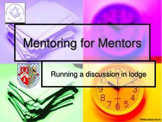 Mentoring for Mentors
