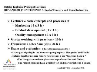 Hilkka Jankkila, Principal Lecturer,  ROVANIEMI POLYTECHNIC, School of Forestry and Rural Industries