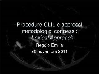Procedure CLIL e approcci metodologici connessi:   il Lexical Approach