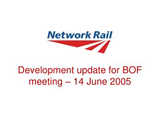 Development update for BOF meeting   14 June 2005