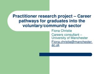 Practitioner research project   Career pathways for graduates into the voluntary