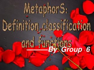 MetaphorS: Definition,classification  and functions