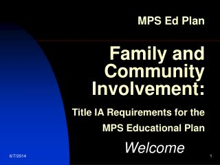MPS Ed Plan   Family and Community Involvement:  Title IA Requirements for the MPS Educational Plan