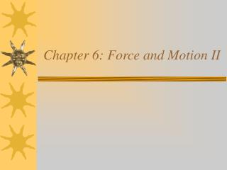 Chapter 6: Force and Motion II