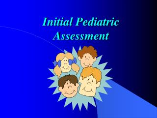 Initial Pediatric Assessment
