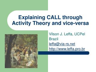 Explaining CALL through Activity Theory and vice-versa