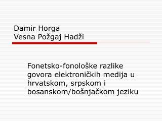 Damir Horga Vesna Po gaj Had i